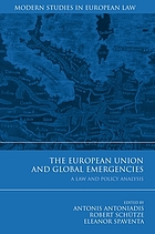 The European Union and Global Emergencies : a Law and Policy Analysis.