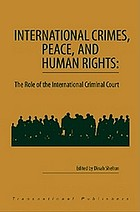 International crimes, peace, and human rights : the role of the International Criminal Court