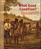 What Good Condition? : Reflections on an Australian Aboriginal Treaty 1986-2006