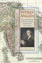 Indian angles : English verse in colonial India from Jones to Tagore