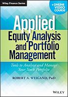 Applied equity analysis and portfolio management : tools to analyze and manage your stock portfolio