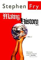 Making history : a novel