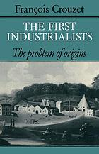 The first industrialists : the problem of origins