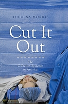 Cut it out : the C-section epidemic in America