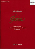 Gloria : for mixed voices with brass, percussion, and organ, or mixed voices and orchestra.