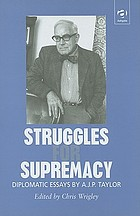 Struggles for supremacy : diplomatic essays by A.J.P. Taylor