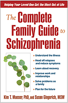 The complete family guide to schizophrenia : helping your loved one get the most out of life