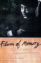 Flares of memory : stories of childhood during the Holocaust