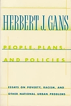 People, plans, and policies : essays on poverty, racism, and other national urban problems