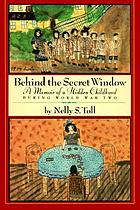Behind the secret window : a memoir of a hidden childhood during World War Two