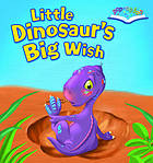 Little dinosaurs big wish.