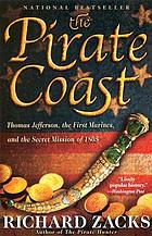 The pirate coast : Thomas Jefferson, the first marines, and the secret mission of 1805
