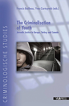 The criminalisation of youth : juvenile justice in Europe, Turkey and Canada