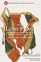 The lone flag : memoir of the British Consul in Macao during World War II