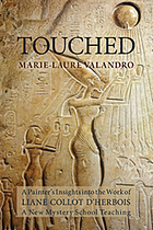 Touched : a painter's insights into the work of Liane Collot d'Herbois : a new mystery school teaching