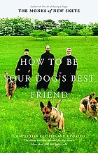 How to be your dog's best friend : the classic training manual for dog owners
