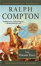 The Omaha trail : a Ralph Compton novel