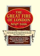 The Great Fire of London map : an exact survey of the streets, lanes and churches contained within the ruins of the City of London