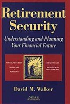 Retirement security : understanding and planning your financial future