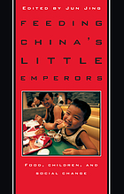 Feeding China's Little Emperors: Food, Children, and Social Change cover image