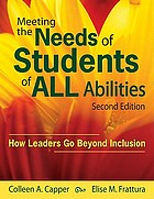 Meeting the needs of students of all abilities : how leaders go beyond inclusion