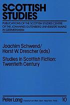 Studies in Scottish fiction : twentieth century