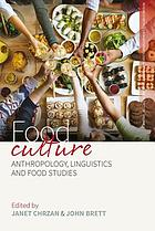 Food culture : anthropology, linguistics and food studies