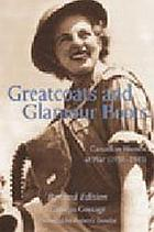Greatcoats and glamour boots : Canadian women at war (1939-1945)