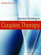 Solution-building in couples therapy