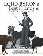 Lord Byron's best friends : from bulldogs to Boatswain and beyond