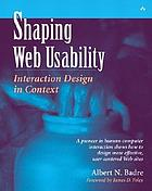 Shaping web usability : interaction design in context