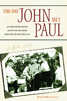 The day John met Paul : an hour-by-hour account of how the Beatles began
