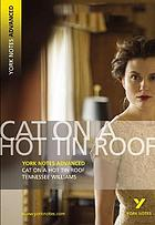 Cat on a hot tin roof : Tennessee Williams