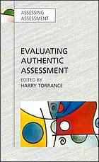 Evaluating authentic assessment : problems and possibilities in new approaches to assessment