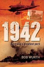 1942 : Australia's greatest peril