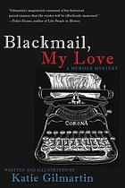 Blackmail, my love : a murder mystery