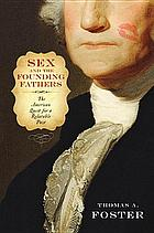 Sex and the founding fathers : the American quest for a relatable past