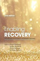 Enabling recovery : the principles and practice of rehabilitation psychiatry