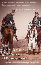 The Peninsula Campaign and the necessity of emancipation : African Americans and the fight for freedom