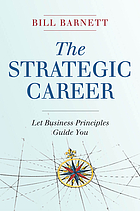 The strategic career : let business principles guide you