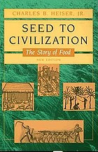 Seed to Civilization: The Story of Food cover image