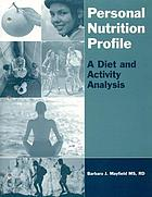 Personal nutrition profile : a diet and activity analysis