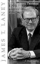 The academic president as moral leader : James T. Laney at Emory University, 1977-1993