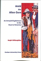 Amid the alien corn : an intrepid Englishman in the heart of America