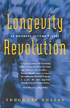 Longevity revolution : as boomers become elders