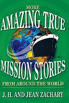 More amazing true mission stories from around the world