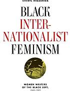 Black internationalist feminism : women writers of the Black left, 1945-1995