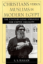 Christians versus Muslims in modern Egypt : the century-long struggle for Coptic equality