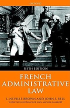 French administrative law / L. Neville Brown, John S. Bell with the assistance of Jean-Michel Galabert.