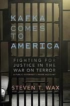 Kafka comes to America : fighting for justice in the war on terror